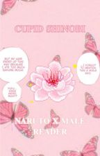 Cupid Shinobi: Naruto x Male Reader by dlgit88