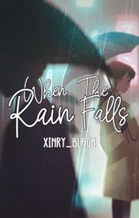 When the Rain Falls by xinry_black