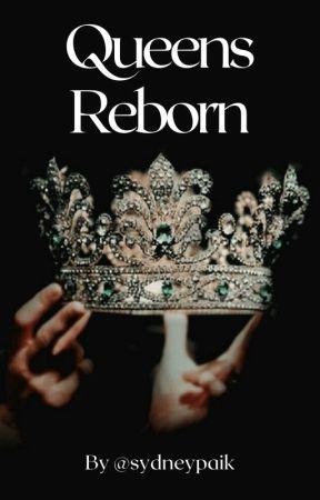 Queens Reborn by sydneypaik