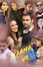 Jaana ve- behir ff (completed)  by priyankashaurya