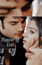 || Evil Flower  || Pyaar ki ye ek kahaani द्वारा HaruRm