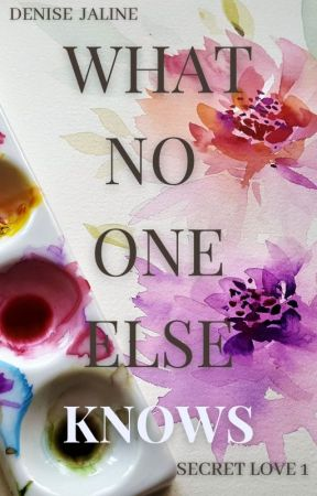 what no one else knows   Secret Love 1 by xfairytalewriter