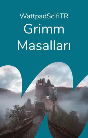 Grimm Masalları I ✓ by WattpadScifiTR