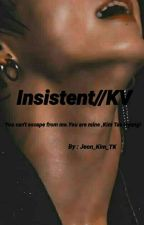 INSISTENT//KV[COMPLETED] by SINGULARITY_JEON