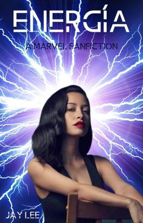 Energía - A Marvel Fanfiction by LeeandSara11