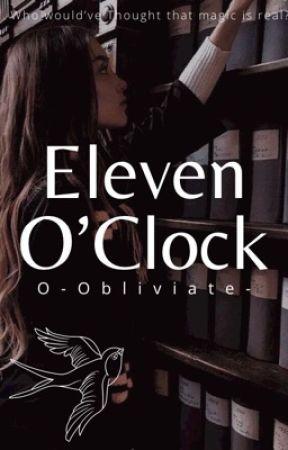 Eleven O'Clock ▹Muggle  by O-Obliviate-