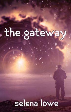 The Gateway by thegirlwhowrites11