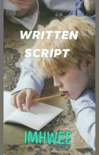 Written Script By: IMHWEE by ImHwee