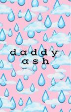 daddy ash  by cryingcal