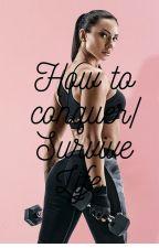 How to conquer/Survive Life by riyadebarros