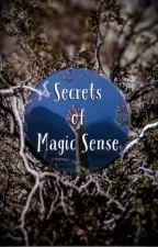 Secrets of Magic Sense  by Kiwi_melody31