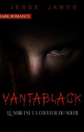   VANTABLACK : Ton poison, Ta victime ( Le noir est la couleur du soleil ) by deadlynightxshade