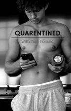 Quarantined w// Tom Holland by sillisti
