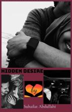 HIDDEN DESIRE                           (COMPLETED, 2020) by iamsuhailat