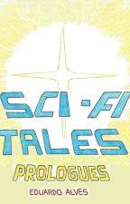 Sci-Fi Tales Prologues, de eduarthmaul