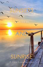 Sunsets and Sunrise (Chris Evans Fanfic) by sognatoresempre