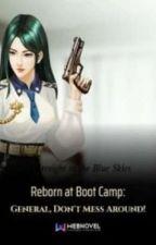 Reborn at Boot Camp: General, don't mess around!  by Phantom_Raven