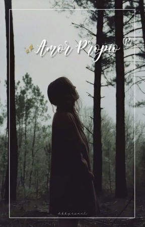 Amor propio. ® by abbyxsmal