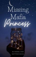 Missing Mafia Princess (Completed) by KB6214