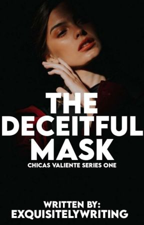 The Deceitful Mask by exquisitelywriting