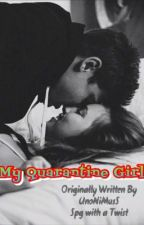 My Quarantine Girl by UnoNimusS