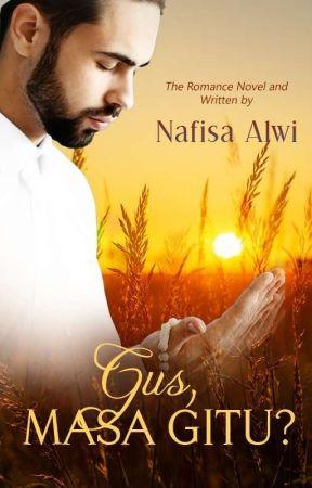 Gus masa gitu?! (Skuel Jodoh sang duda di gerbang Pesantren) by NafisaAlwi