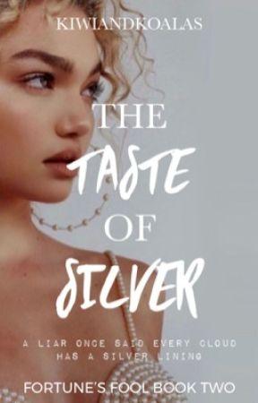 The Taste of Silver | Fortune's Fool #2 by KiwiAndKoalas