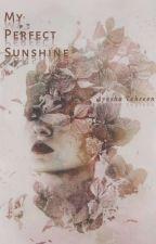My Perfect Sunshine by theveiledgirl_