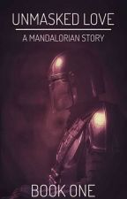 Unmasked Love | The Mandalorian by hades_baby