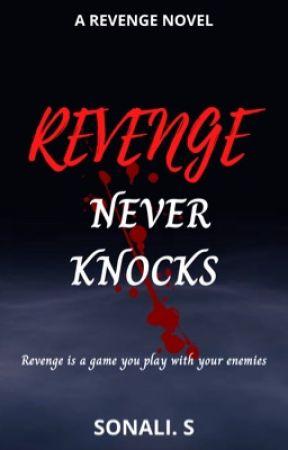 Revenge Never Knocks by sonalixs