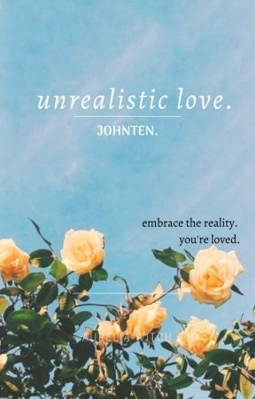Unrealistic Love | Johnten by Aureliawitch