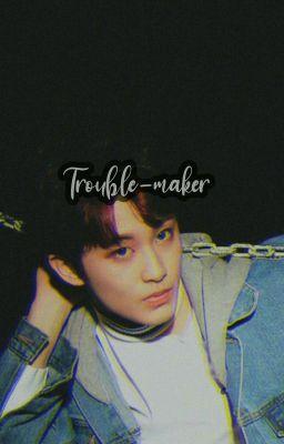 trouble-maker [markhyuck, nomin]