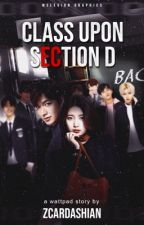 CLASS UPON SECTION D by zcardashian