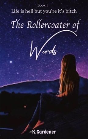 The Roller Coaster of Words (editing)[on hold] by Kiara-UwU-