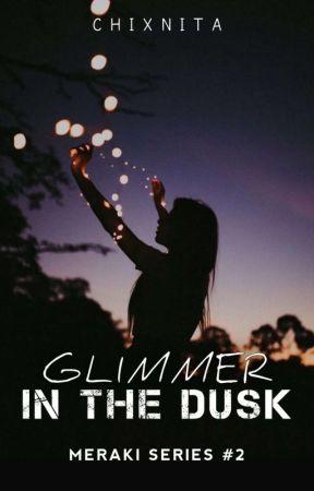 Glimmer in The Dusk (Meraki #2) by chiXnita
