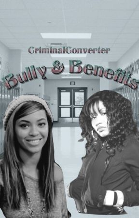 Bully & Benefits by oohhshesbroken
