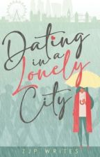 Dating in a Lonely City ✓ by ZJPWrites