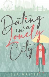 Dating in a Lonely City ✓ cover