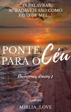Ponte para o Céu 2.0| Devocional  [ SEM REVISÃO]  by Mirlia_love