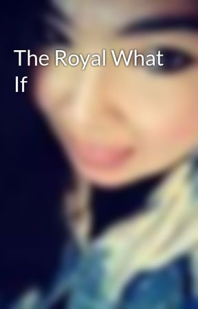 The Royal What If by VanessaDoerpinghaus
