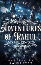 Adventures Of Rahul And Mr Kingson (UPDATES STOPPED FOR A WHILE) by rahul5252