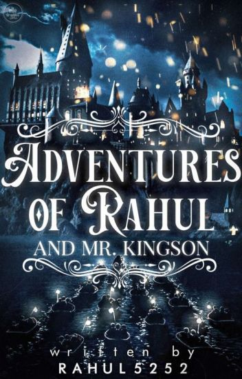 Adventures Of Rahul And Mr Kingson (UPDATES STOPPED FOR A WHILE)