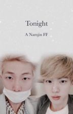 Tonight-A Namjin FF {Oneshot}『Completed』 by yumi_dayyy