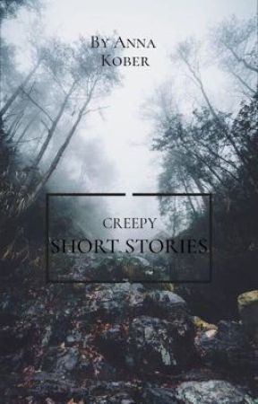 Creepy Short Stories  by -Cloudii-