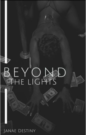 Beyond the Lights by DestinyyJanae