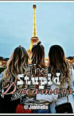 The Stupid Dreamers by Jeinhelle