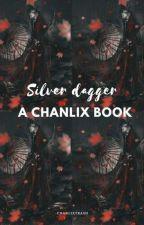 Silver Dagger   Chanlix  by ChanlixTrash