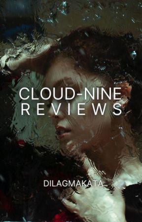Cloud Nine Reviews [ON-HOLD]  by dilagmakata