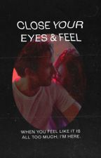 close your eyes & feel by lachrymosity