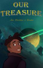 Our Treasure (Jim Hawkins x Female Reader) [COMPLETED] by hollybell51